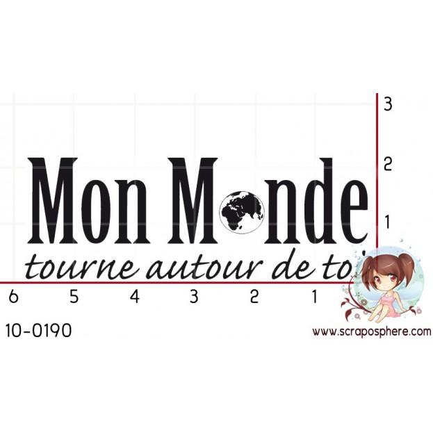TAMPON MON MONDE TOURNE AUTOUR DE TOI par Lymatry