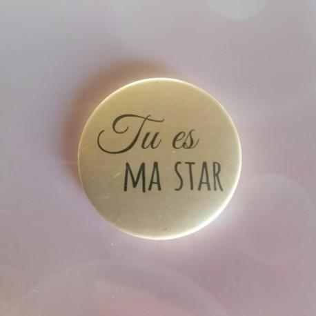 BADGE 3.8 cm - TU ES MA STAR {attributes}